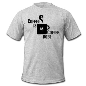 Coffee Is As Coffee Does, Men's Premium T-Shirt