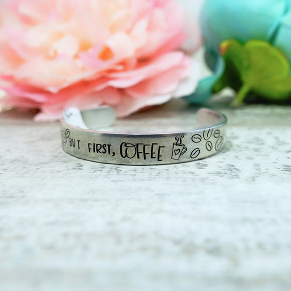 But First, COFFEE Cuff Bracelet