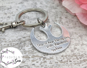 Liberty Dies with Thunderous Applause Keychain