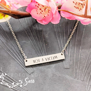 NOT A VICTIM Necklace