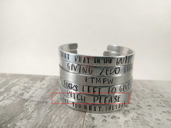 Bitch Please Cuff Bracelet