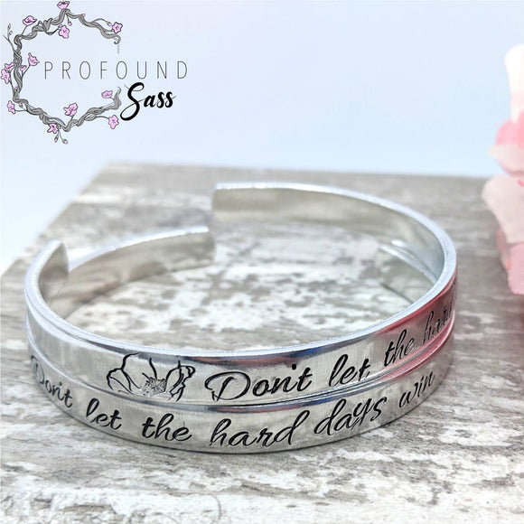 Don't Let the Hard Days Win Cuff Bracelet