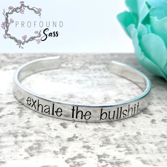 Exhale the Bullshit Cuff Bracelet