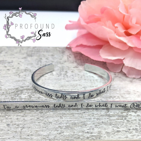 I'm a Grown-Ass Lady and I Do What I Want Cuff Bracelet