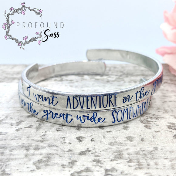 I Want Adventure in the Great Wide Somewhere Cuff Bracelet