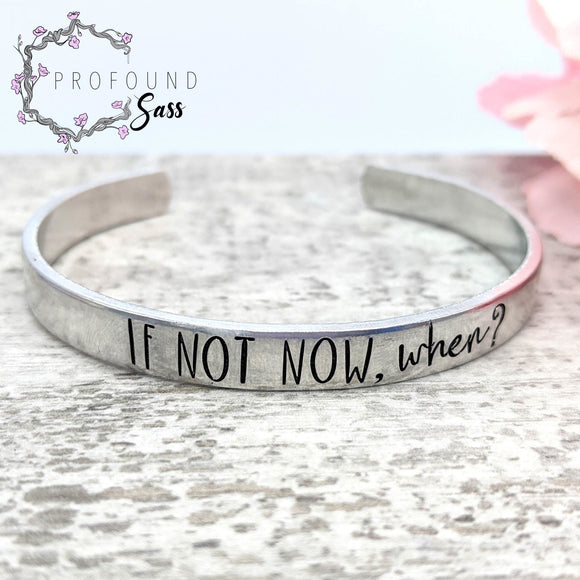 If Not Now, When? Bracelet