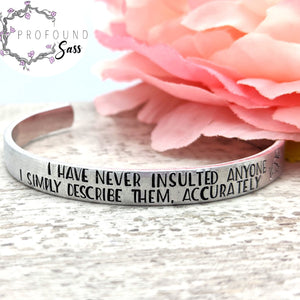 Never Insulted Anyone Cuff Bracelet