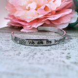 We are the Beginning, Middle, and the End Cuff Bracelet