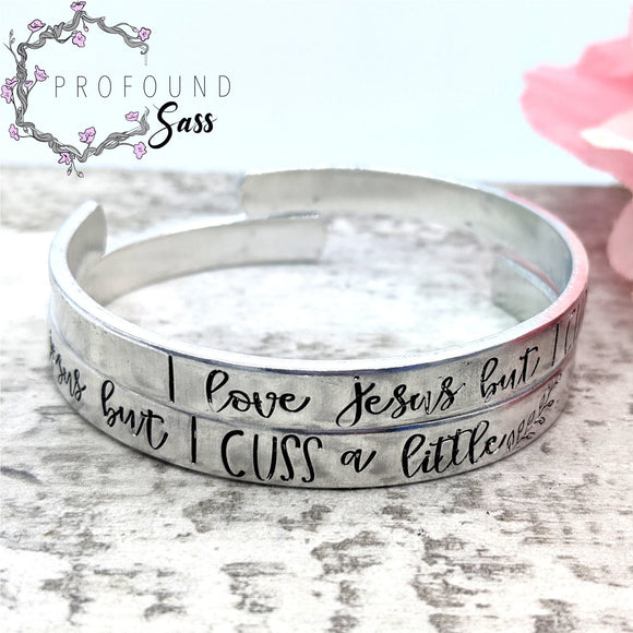 I Love Jesus but I Cuss a Little Cuff Bracelet