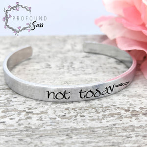 Not Today (Game of Thrones Arya) Cuff