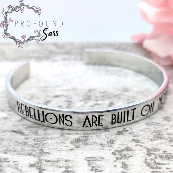 Rebellions Are Built On Hope Cuff Bracelet