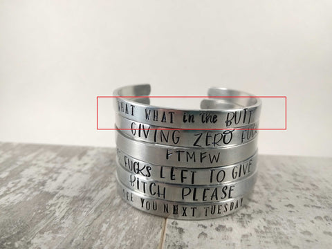 What What in the Butt Cuff Bracelet