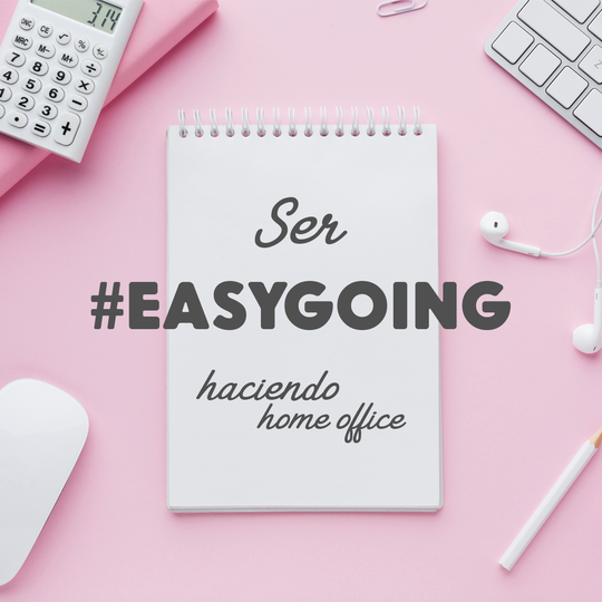 SER #EASYGOING HACIENDO HOME OFFICE