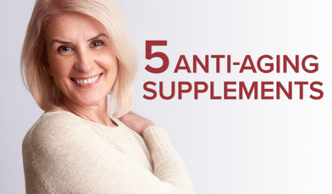 Consider These 5 Anti-Aging Supplements