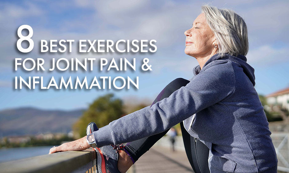 8 Best Exercises for Joint Pain & Inflammation