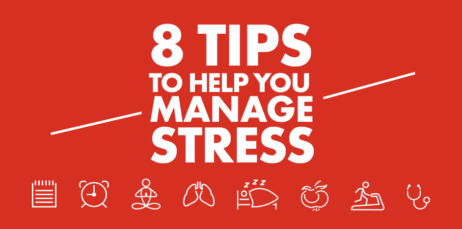 8 Tips to Help You Manage Stress