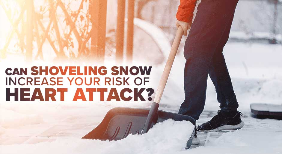Can Shoveling Snow Increase Your Risk Of Heart Attack?