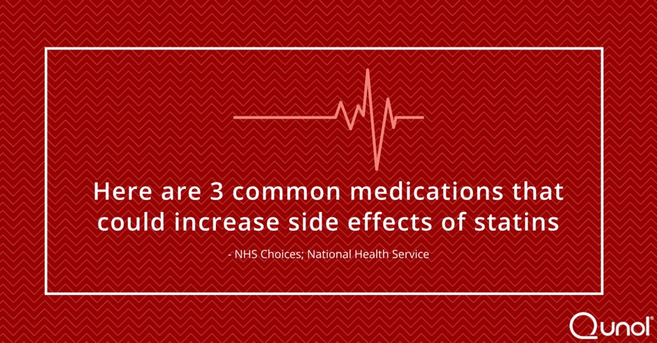 Here Are Three Common Medications That Could Increase Side Effects of Statins