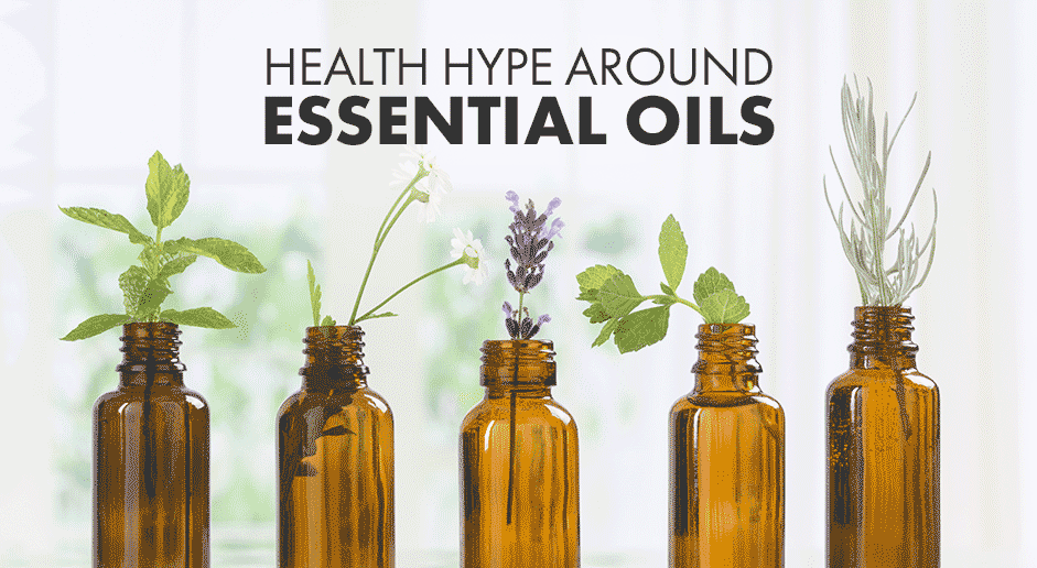 Health Hype Around Essential Oils
