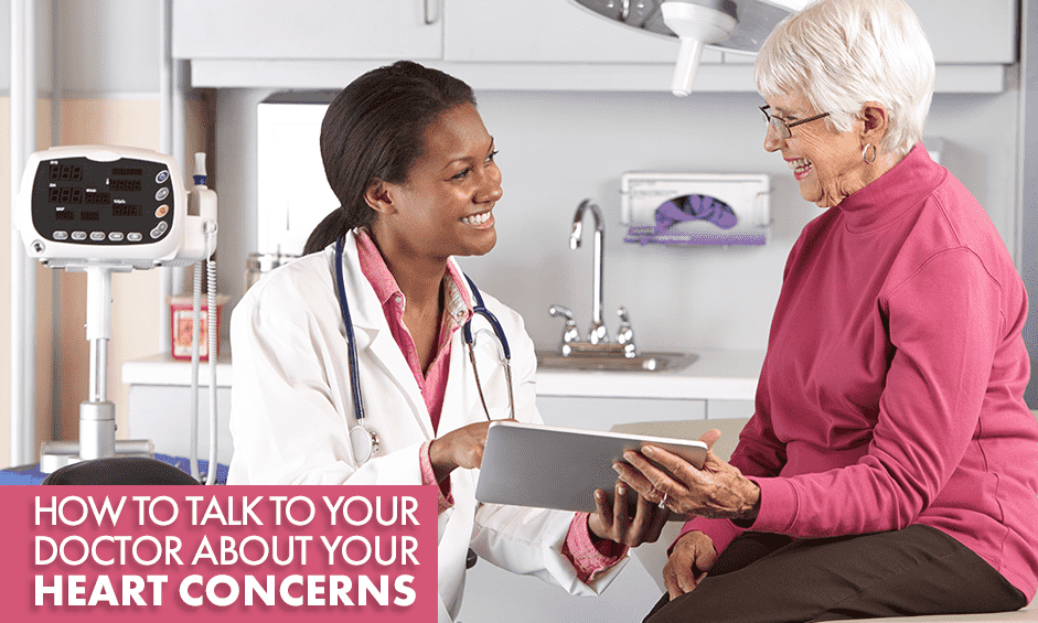 How to Talk to Your Doctor About Your Heart Concerns