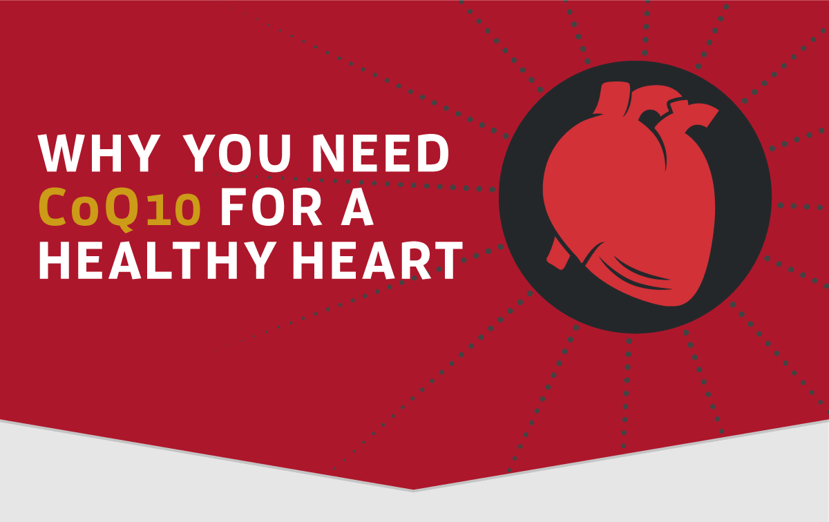 Why You Need CoQ10 for a Healthy Heart [Infographic]