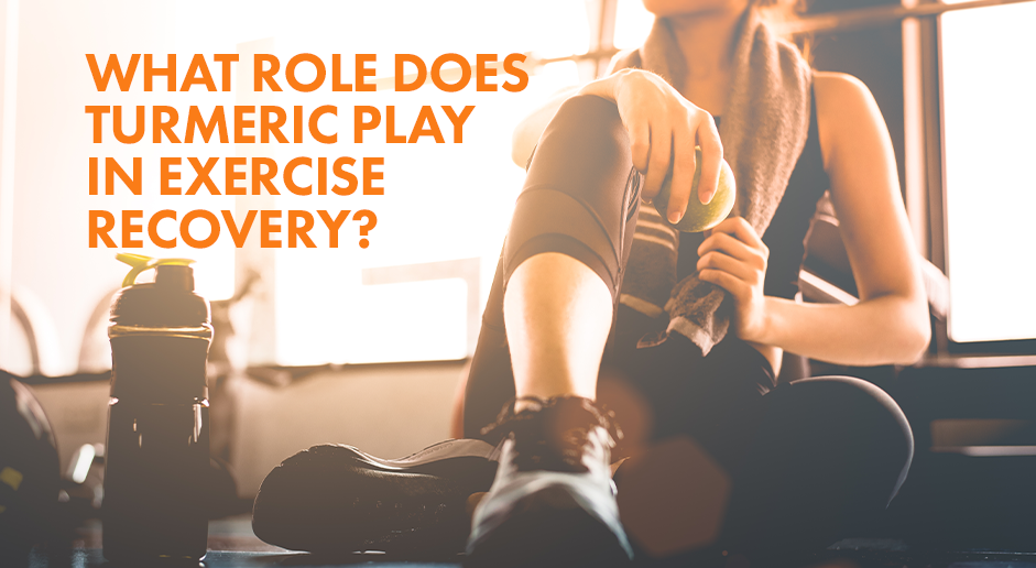 What Role Does Turmeric Play in Exercise Recovery?