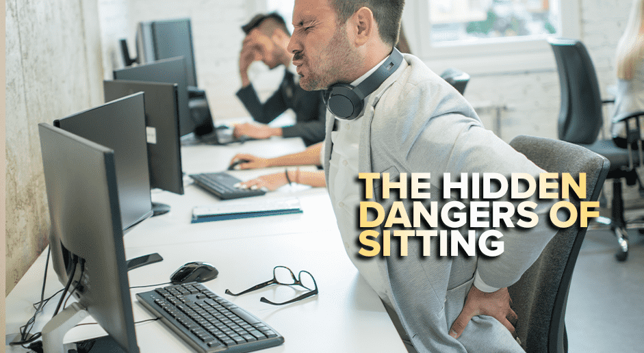 The Hidden Dangers of Sitting