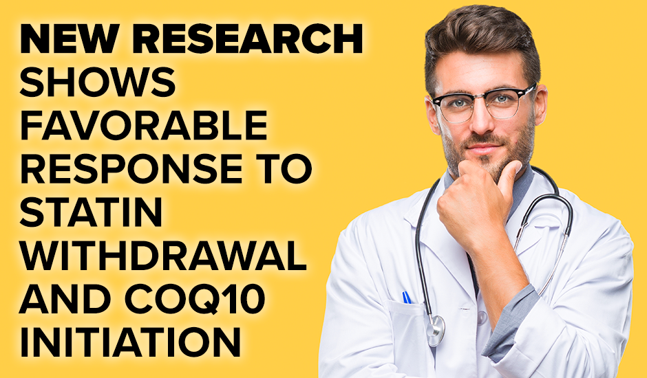 New Research Shows Favorable Response To Statin Withdrawal and CoQ10 Initiation