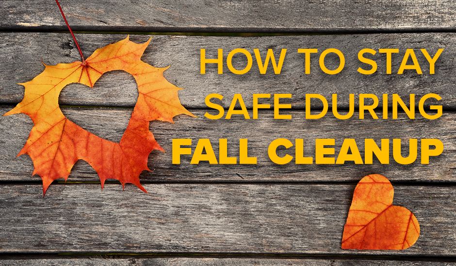 How to Stay Safe During Fall Cleanup