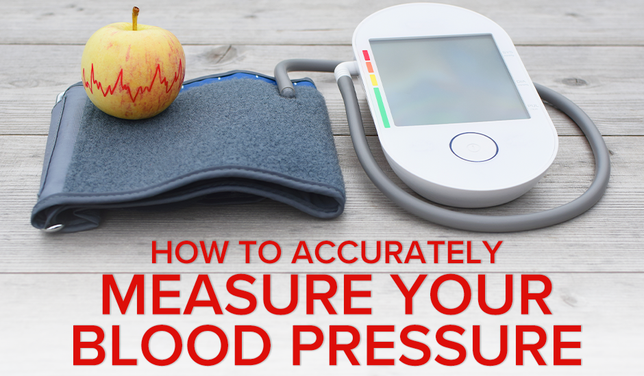 How to Accurately Measure Your Blood Pressure