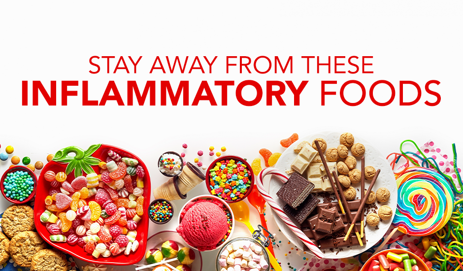 Stay Away From These Inflammatory Foods!