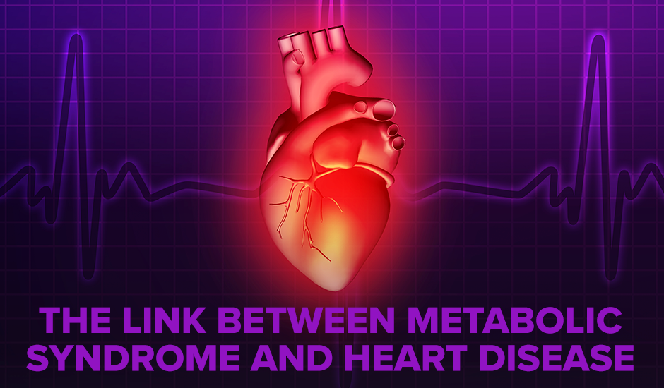 The link between metabolic syndrome and heart disease