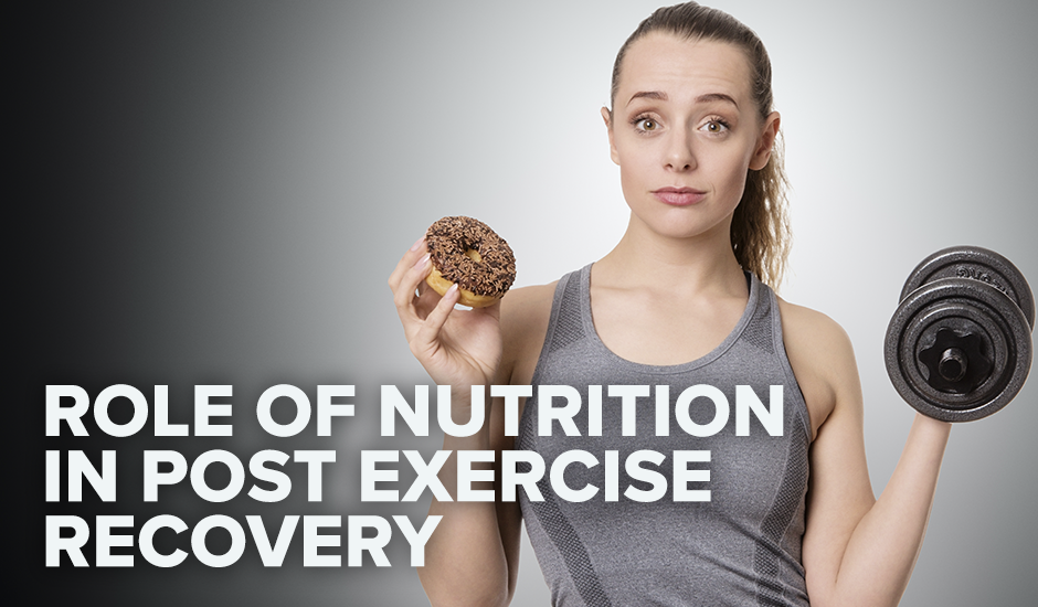 Role of Nutrition in Post Exercise Recovery