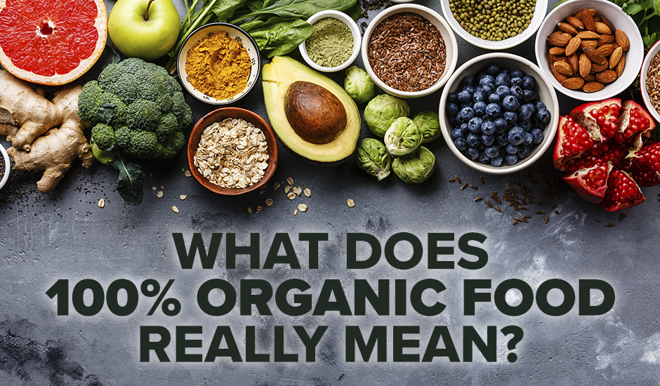 What does 100% Organic Food Really Mean?