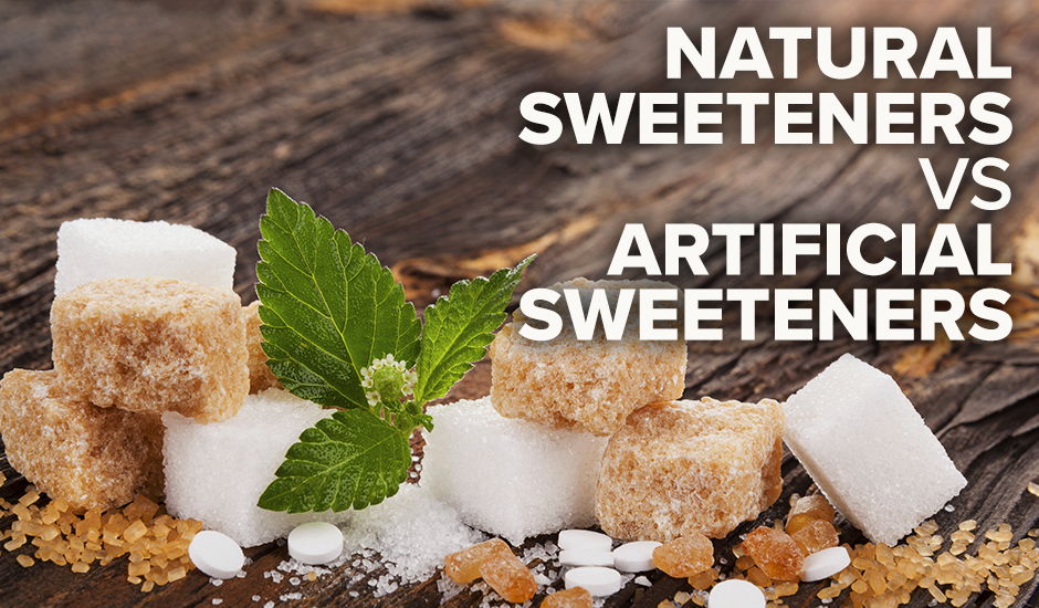 Artificial Sweeteners vs. Natural Sweeteners