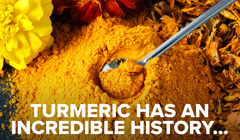 Turmeric Has an Incredible History