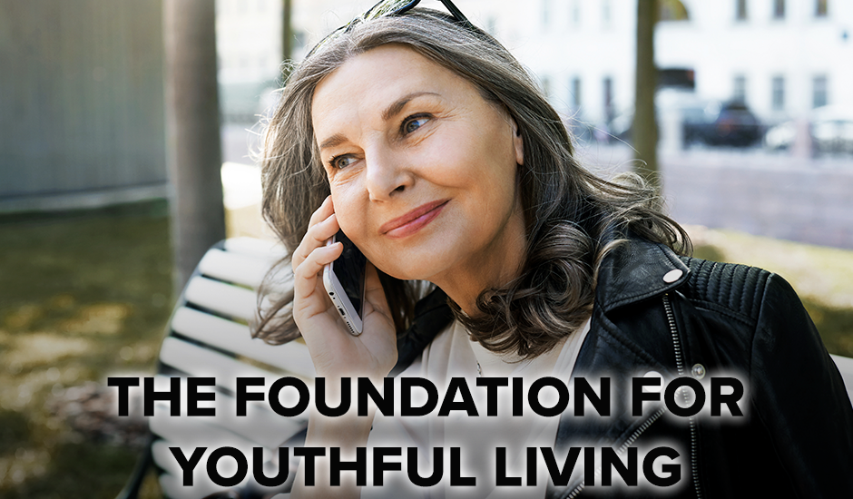 The Foundation for Youthful Living