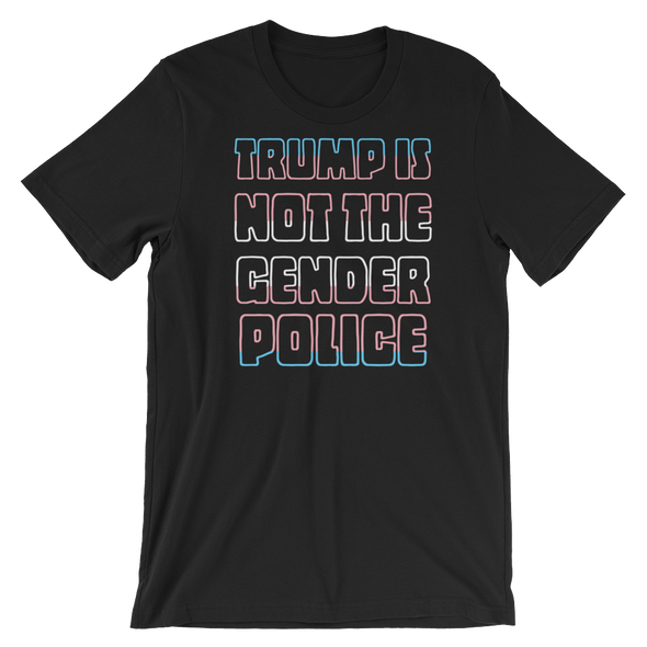 Trump is Not the Gender Police Tee - Black