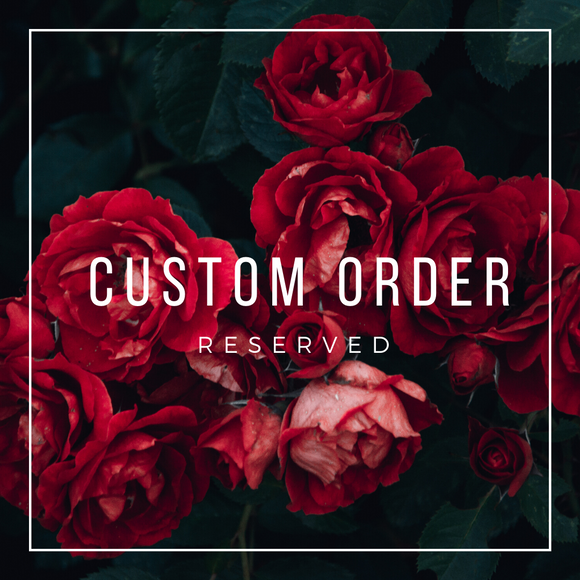 Custom order (Reserved for Shelia)