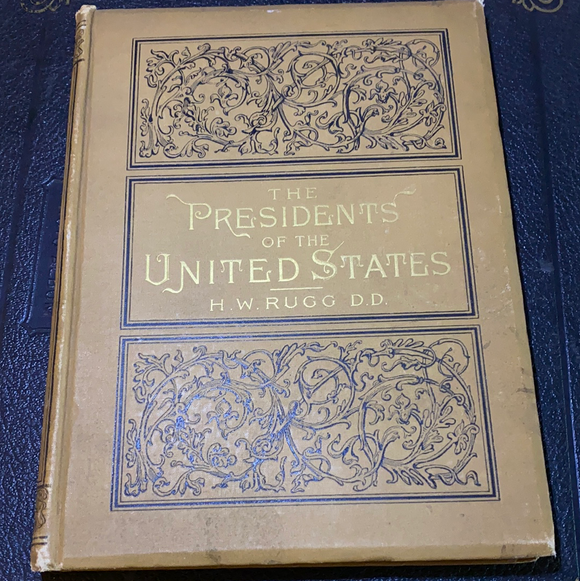 The Presidents Of The United States by H.W. Rugg, 1888