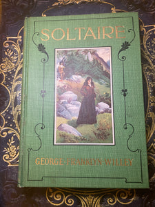 Soltaire: A Romance of the Willey Slide and the White Mountains, 1902 (First Edition)