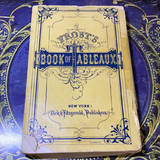Frost's Book of Tableaux and Shadow Pantomimes, 1869 (First Edition)