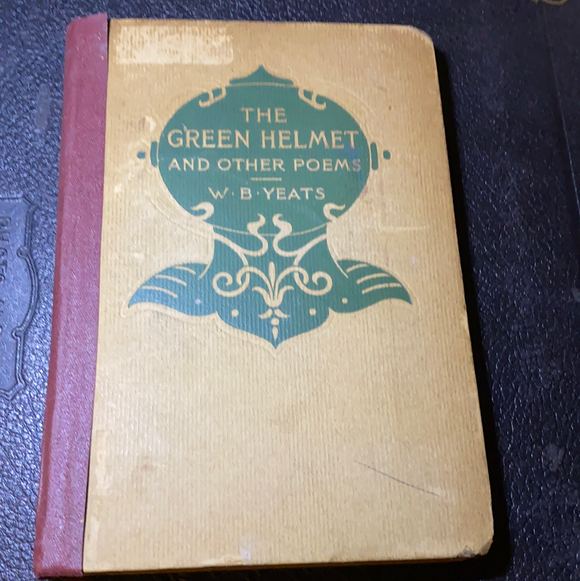The Green Helmet And Other Poems by William Butler Yeats, 1912 (First Edition)