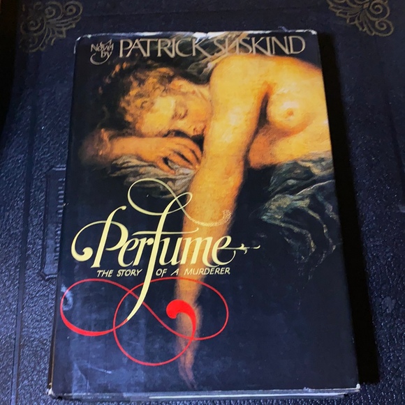 Perfume: The Story Of A Murderer by Patrick Suskind, 1986 (First Edition)