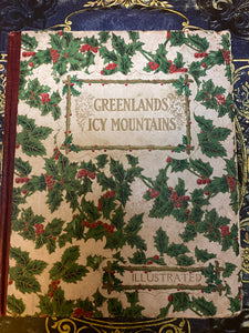From Greenlands Icy Mountains by Reginald Heber. First Edition, 1884.