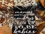 The Mama's Don't Let Your Cowboys Tee