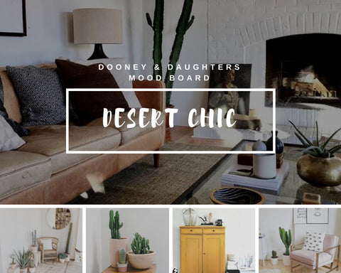 Dooney & Daughters - Desert Chic Mood Board