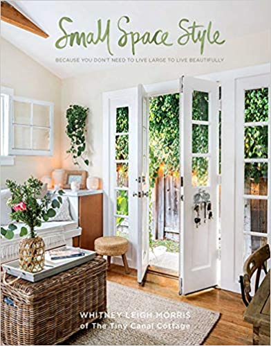 Small House Style by Whitney Leigh Morris