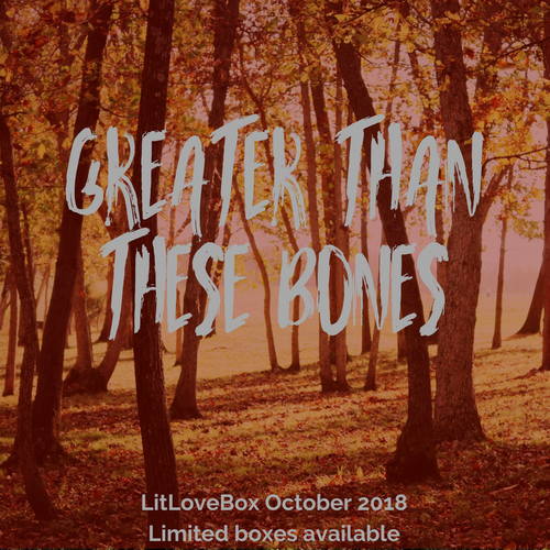 October 2018 - Greater Than These Bones