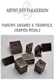 Making Square & Triangle Shaped Beads